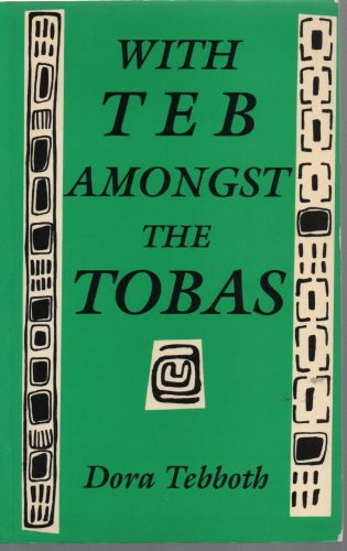9781850930945: With Teb Among the Tobas: Letters Written Home from the Mission Field