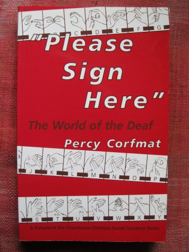 9781850932574: Please Sign Here: Insights into the World of the Deaf (Christian social concern series)