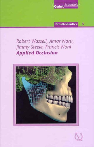 Applied Occlusion (Quintessentials of Dental Practice - Prosthodontics-5): Robert Wassell