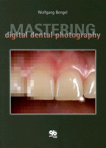Mastering Digital Dental Photography