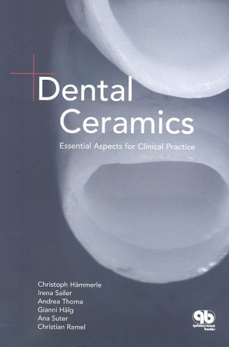 Dental Ceramics: Essential Aspects for Clinical Practice: Christoph Hammerle, Irena Sailer, Andrea ...