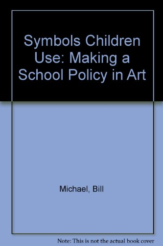 9781850983774: Symbols Children Use: Making a School Policy in Art