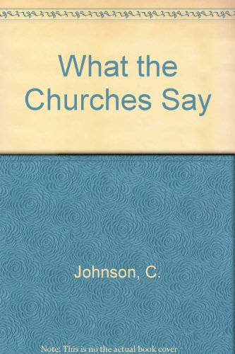 What the Churches Say (9781851000845) by Colin Johnson