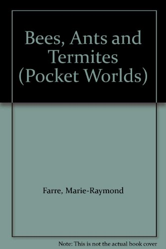 Bees, Ants and Termites (Pocket Worlds): Farre, Marie-Raymond