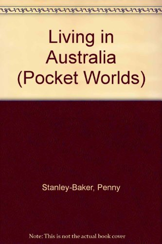 Living in Australia (Pocket Worlds) (1851030344) by Stanley-Baker, Penny; Valat, Pierre-Marie