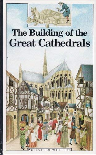 9781851030422: The Building of the Great Cathedrals (Pocket Worlds)