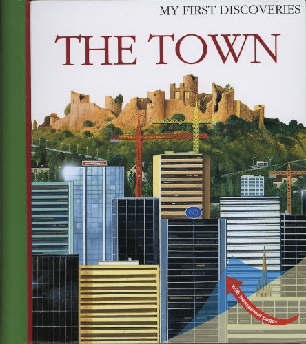 9781851033959: The Town (My First Discoveries)