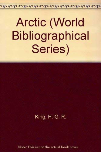 Arctic (World Bibliographical Series): King, H. G.