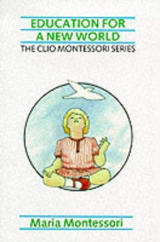 Education for a New World (The Clio: Maria Montessori