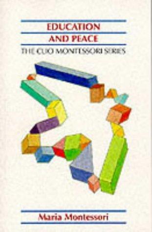 9781851091683: Education and Peace (The Clio Montessori Series)