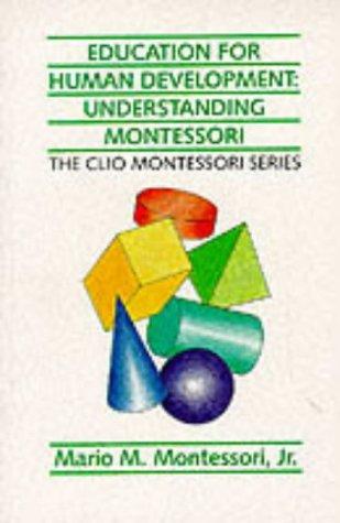 9781851091690: Education for Human Development: Understanding Montessori (The Clio Montessori Series)
