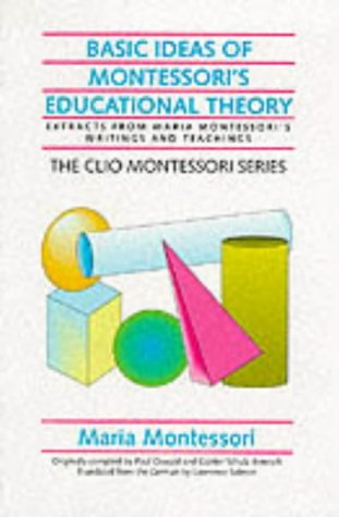 Basic Ideas of Montessori's Educational Theory (Clio Montessori 14): Montessori, Maria