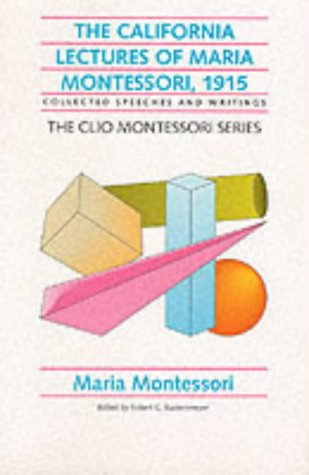 9781851092963: The California Lectures of Maria Montessori, 1915: Collected Speeches and Writings (The Clio Montessori Series)