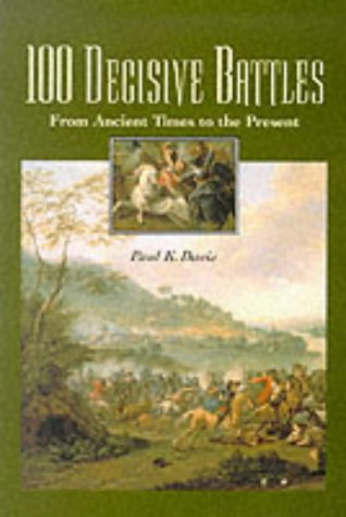 9781851093373: 100 Decisive Battles: From Ancient Times to the Present