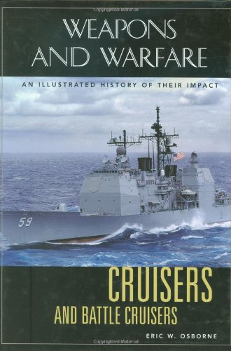 9781851093694: Cruisers and Battle Cruisers: An Illustrated History of Their Impact (Weapons and Warfare)
