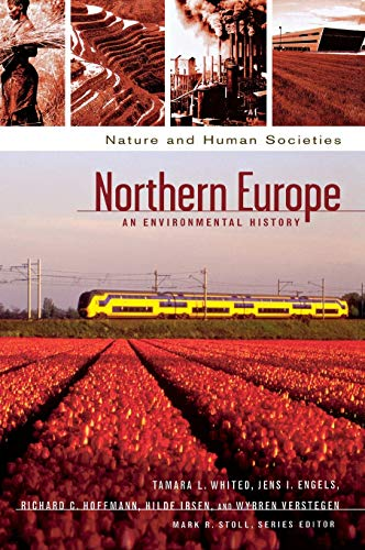 Northern Europe: An Environmental History (Hardback): Tamara L. Whited