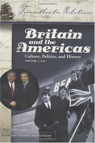 9781851094318: Britain and the Americas: Culture, Politics, and History 3 Vols: Britain and the Americas [3 volumes]: Culture, Politics, and History (Transatlantic Relations)