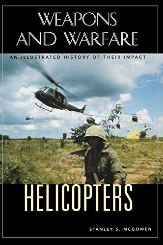 9781851094684: Helicopters: An Illustrated History of Their Impact (Weapons and Warfare)