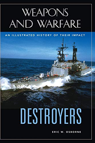 Destroyers: An Illustrated History of Their Impact (Hardback): Eric W. Osborne
