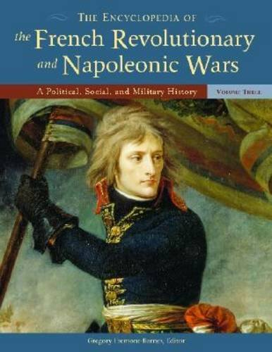 9781851096466: The Encyclopedia of the French Revolutionary and Napoleonic Wars: A Political, Social, and Military History - 3 Volume Set