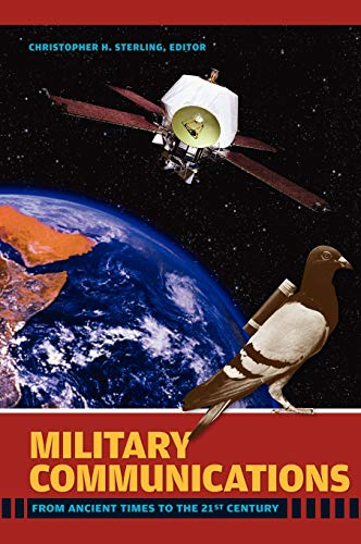 9781851097326: Military Communications: From Ancient Times to the 21st Century