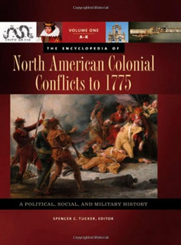 9781851097524: The Encyclopedia of North American Colonial Conflicts to 1775 [3 volumes]: A Political, Social, and Military History