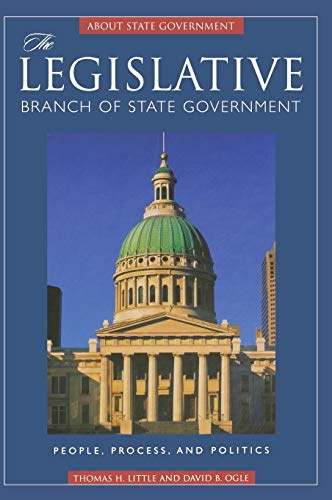The Legislative Branch of State Government: People,: Thomas H. Little,