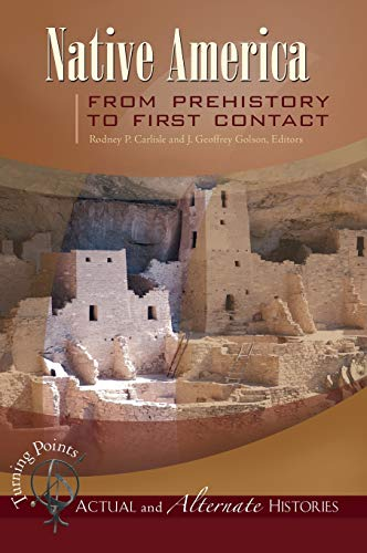 Turning Points--Actual and Alternate Histories: Native America from Prehistory to First Contact