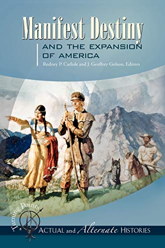 9781851098330: Turning Points―Actual and Alternate Histories: Manifest Destiny and the Expansion of America