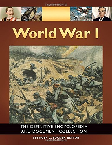9781851099641: World War I [5 volumes]: The Definitive Encyclopedia and Document Collection