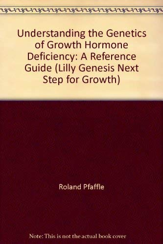 9781851132645: Understanding the Genetics of Growth Hormone Deficiency: A Reference Guide (L...
