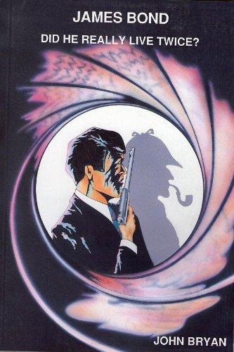 James Bond, Did He Really Live Twice: Bryan, John D.