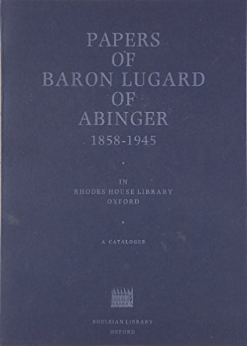Papers of Baron Lugard of Abinger, 1858-1945: Pugh, Patricia M.