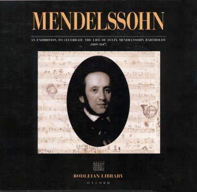 Mendelssohn: An Exhibition to Celebrate the Life: Peter Ward Jones.