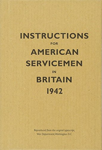 9781851240852: Instructions for American Servicemen in Britain, 1942: Reproduced from the original typescript, War Department, Washington, DC (Instructions for Servicemen)
