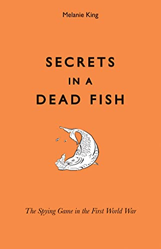 9781851242603: Secrets in a Dead Fish: The Spying Game in the First World War