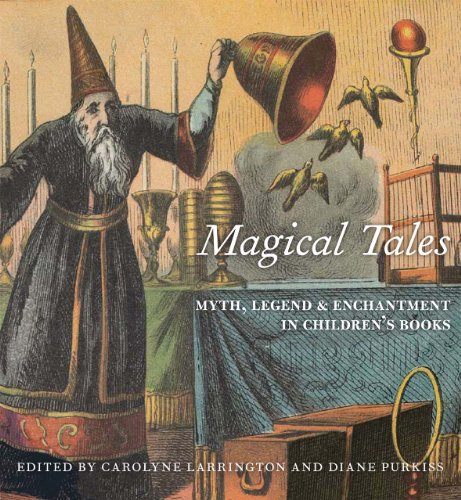 9781851242641: Magical Tales: Myth, Legend, and Enchantment in Children's Books