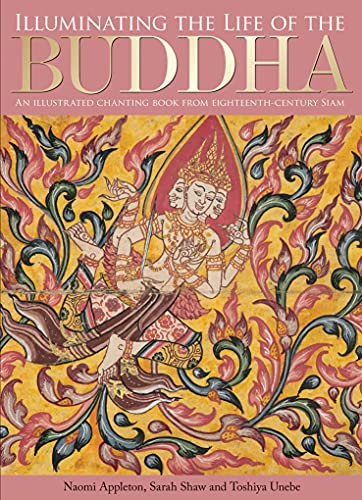 Illuminating the Life of the Buddha : An Illustrated Chanting Book from Eighteenth-Century Siam : (...