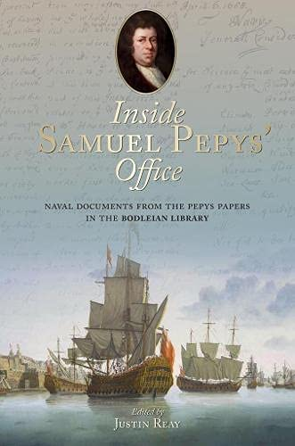 9781851242962: Inside Samuel Pepys' Office: Naval Documents from the Pepys Papers in the Bodleian Library