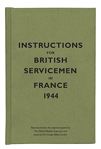 INSTRUCTIONS FOR BRITISH SERVICEMENT IN FRANCE, 1944.