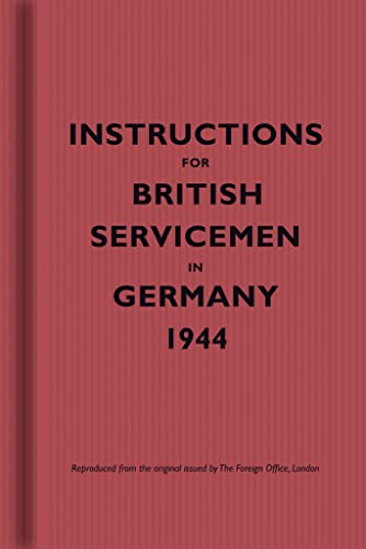 Instructions for British Servicemen in Germany, 1944 (Facsimile edtn)
