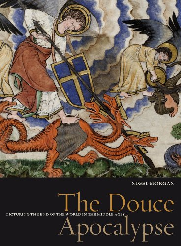The Douce Apocalypse: Picturing the end of the world in the Middle Ages.: MORGAN, Nigel:
