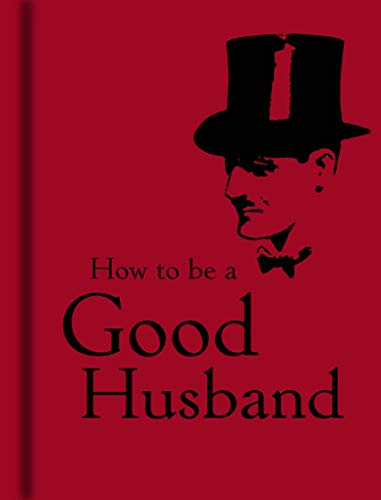 9781851243761: How to Be a Good Husband