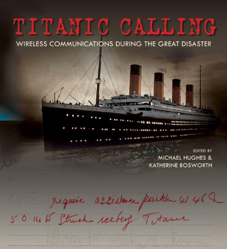 9781851243778: Titanic Calling: Wireless Communications During the Great Disaster