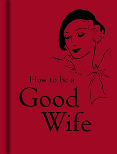 9781851243815: How To Be A Good Wife