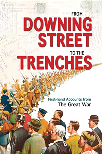 9781851243938: From Downing Street to the Trenches: First-hand Accounts from the Great War, 1914-1916