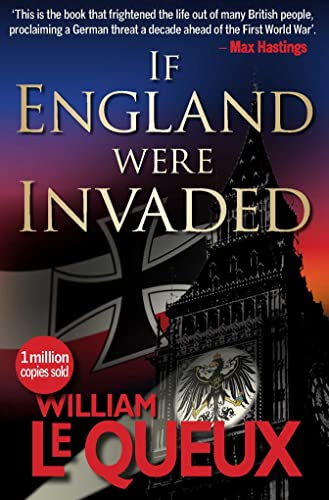 If England Were Invaded: Le Queux, William