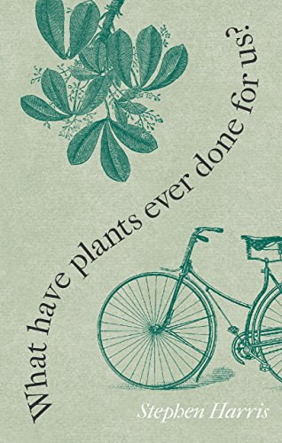 9781851244478: What Have Plants Ever Done for Us?: Western Civilization in Fifty Plants