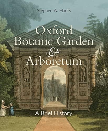 9781851244652: Oxford Botanic Garden & Arboretum: A Brief History
