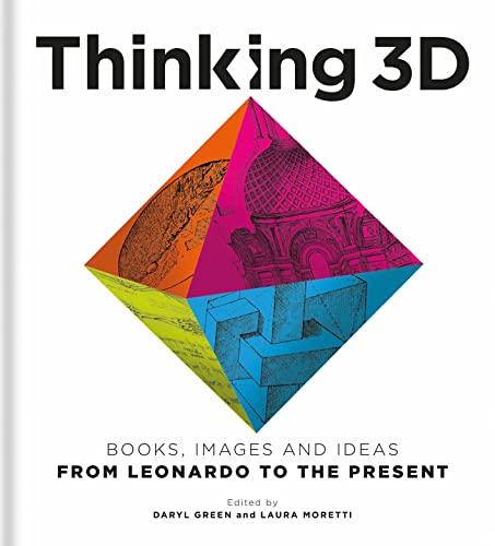 9781851245253: Thinking 3D : Leonardo to the Present